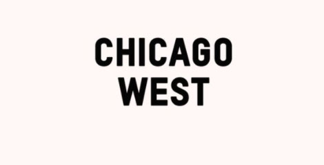 an image that just displays as: CHICAGO WEST