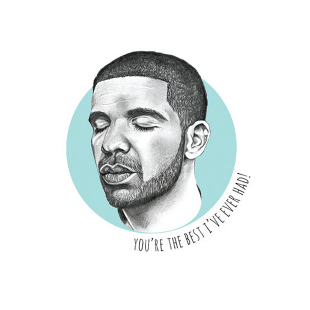 """You're the Best I've Ever Had"" Drake greeting card, $8, <a target=""_blank"" href=""https://www.etsy.com/ca/listing/262414931/youre-the-best-ive-ever-had-drake?ref=shop_home_active_6"">Lolo Illustration on Etsy</a>."