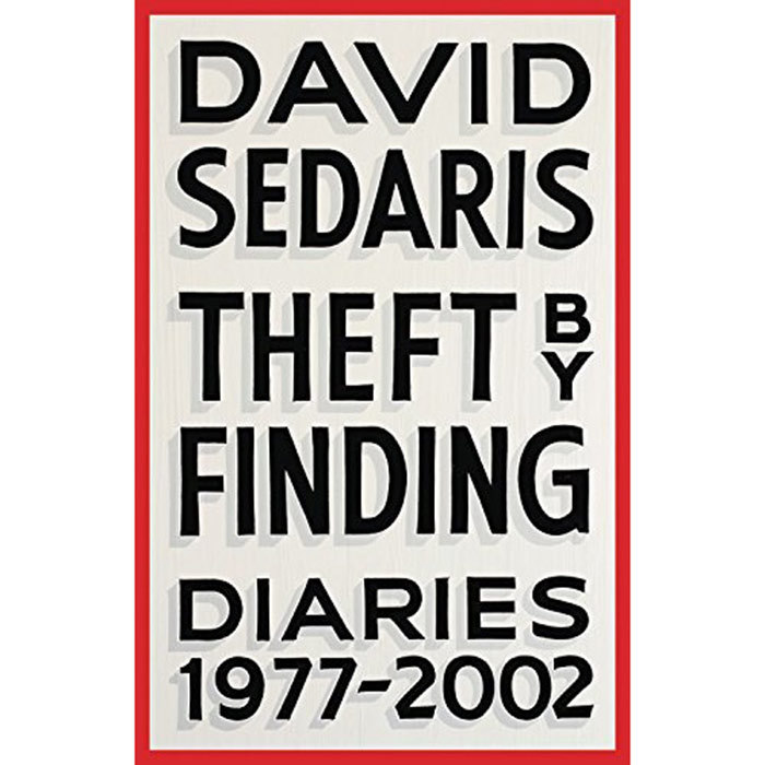 <h3><em>Theft by Finding</em> by David Sedaris</h3><p>Snippets of overheard IHOP conversation, terrifically bad jokes from the '80s and, of course, plenty of family anecdotes, like the time Dad Sedaris's head caught on fire, fill almost 40 years' worth of folksy, good-natured diaries. May 30.</p>