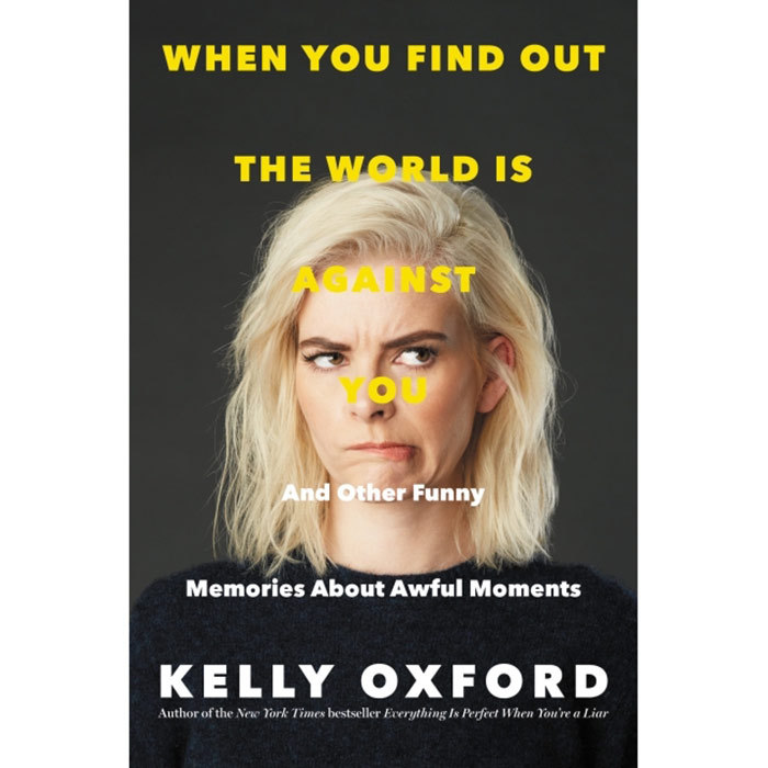 <h3><em>When You Find Out the World is Against You and Other Funny Memories About Awful Moments</em> by Kelly Oxford</h3><p>Oxford writes with tart wit about Internet trolls (#nodoodlenoclass), her mid-'90s sartorial savvy and living with paralyzing anxiety. But it's her achingly personal essay on #notokay, the online protest she led against Donald Trump following his hot-mic leak last fall, that will punch readers in the gut. April 18.</p>