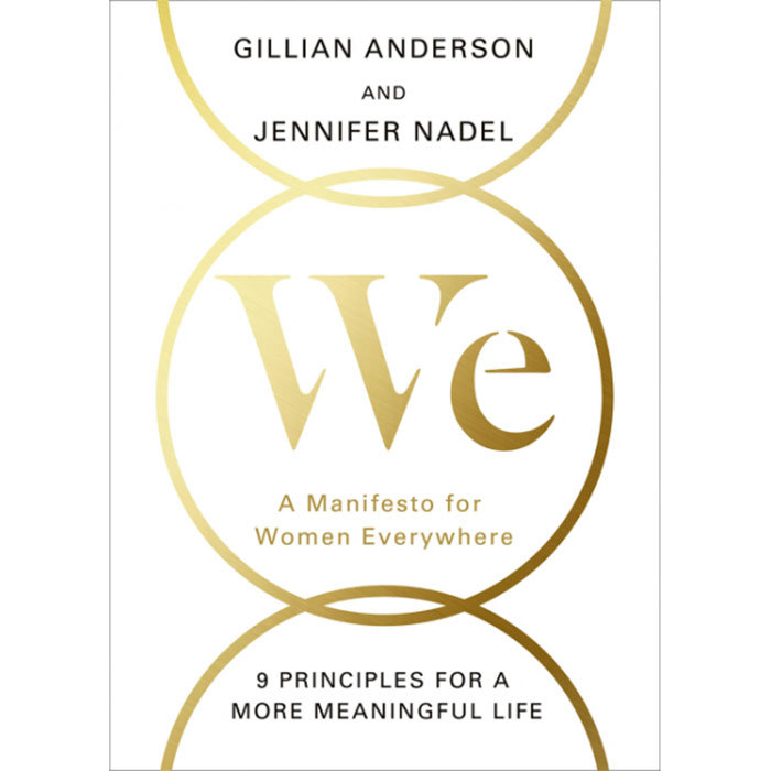 "<h3><em>We: A Manifesto for Women Everywhere</em> by Gillian Anderson and Jennifer Nadel</h3><p>Yes, that Gillian Anderson — the <em>X-Files</em> one who seems, miraculously, to never age — has co-authored a guide to self-discovery in the new feminist era. With sections like, ""Gratitude: A mind-altering substance"" and ""Meditation: Creating a Safe Space,"" it's a tad more self-help-y than most of the female empowerment tomes (of which there are many) out this spring. March 8.</p>"