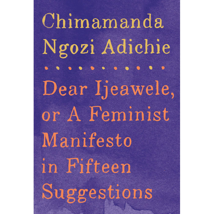 <h3><em>Dear Ijeawele, or A Feminist Manifesto in Fifteen Suggestions</em> by Chimamanda Ngozi Adichie</h3><p>When the Nigerian novelist's childhood friend asked her for advice on raising her baby girl, Adichie wrote her a letter with 15 practical suggestions that now make up this lovely and lucid purse-sized manual for modern womanhood. March 7.</p>