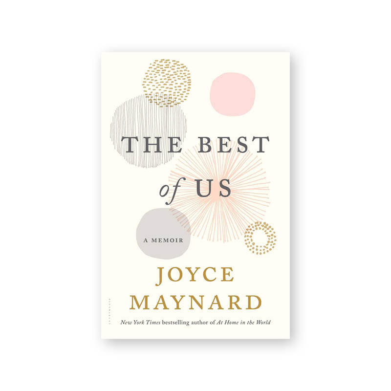 <h3>The Best of Us, by Joyce Maynard, $36 </h3>