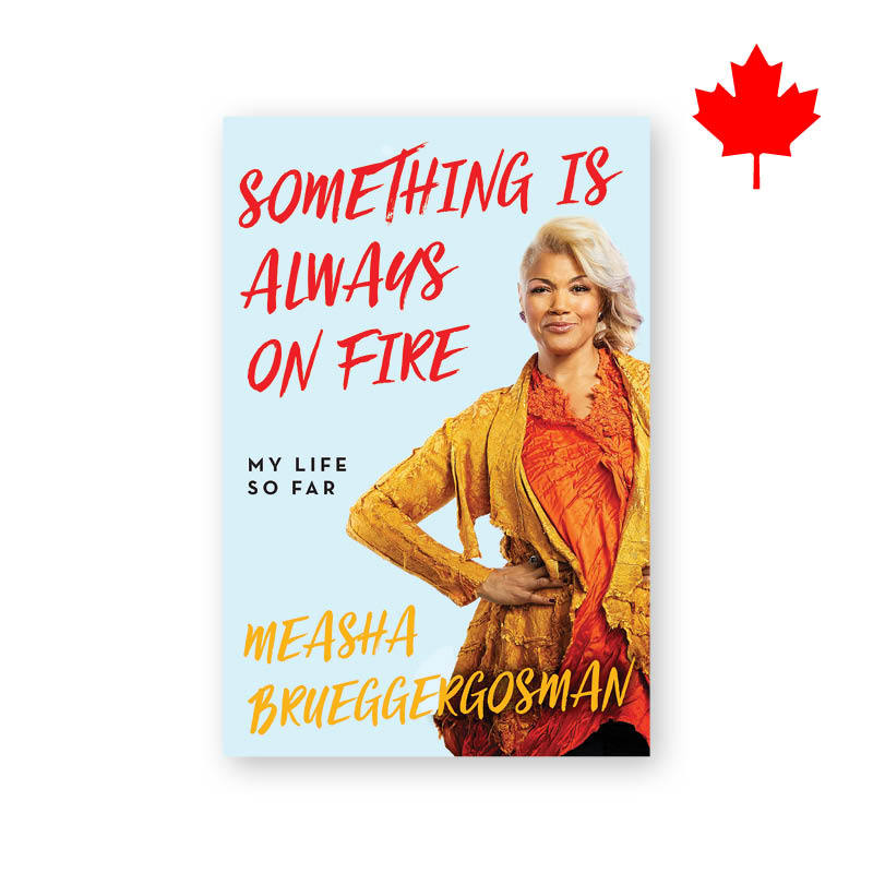 <h3>Something is Always on Fire: My Life So Far, by Measha Brueggergosman, $34</h3>