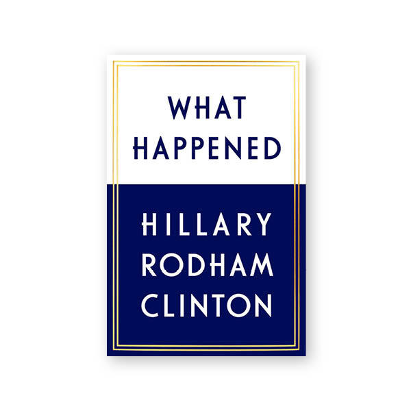 <h3>What Happened, by Hillary Rodham Clinton, $40</h3>