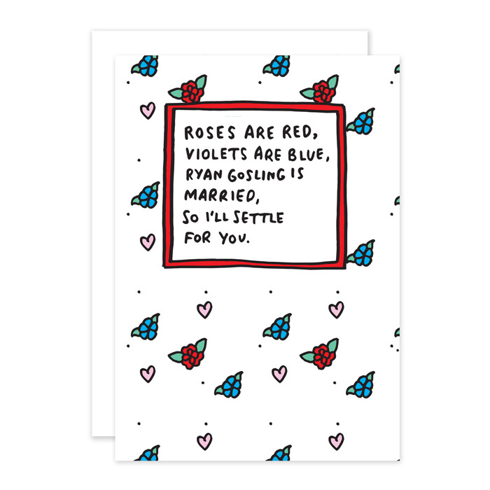 "<p><strong>Ryan Gosling is Married, So I'll Settle For You Funny Card</strong>, $5, <a href=""http://veronicadearly.com"" target=""_blank""><em>veronicadearly.com</em></a></p>"