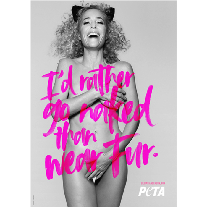 "Esteemed actress Gillian Anderson posed nude for one of PETA's new campaigns against fur. Her advertisement reads, ""I'd rather go naked than wear fur."" The star joins a long roster of other celebrities, like Pink, who've also posed naked for the cause.